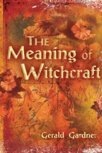 9781578633098-1578633095-The Meaning of Witchcraft