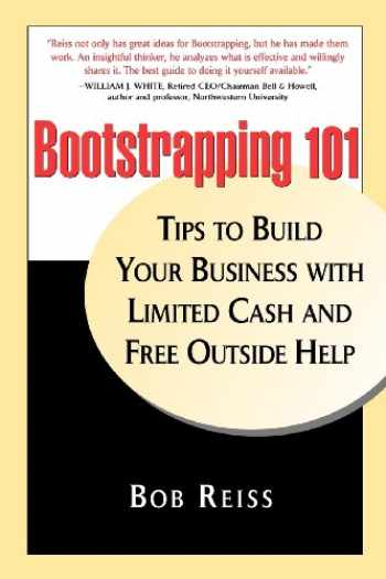 9780578024134-0578024136-Bootstrapping 101: Tips to Build Your business with Limited Cash and Free Outside Help