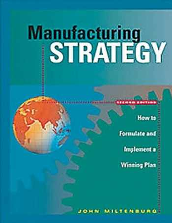 9781563273179-1563273179-Manufacturing Strategy: How to Formulate and Implement a Winning Plan, Second Edition