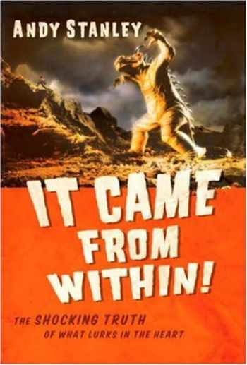 9781590527597-1590527593-It Came from Within!: The Shocking Truth of What Lurks in the Heart