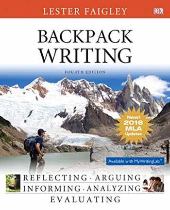 9780134586366-0134586360-Backpack Writing, MLA Update Edition (4th Edition)