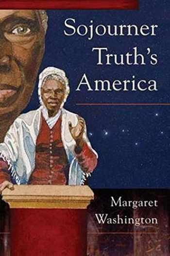 9780252078019-0252078012-Sojourner Truth's America