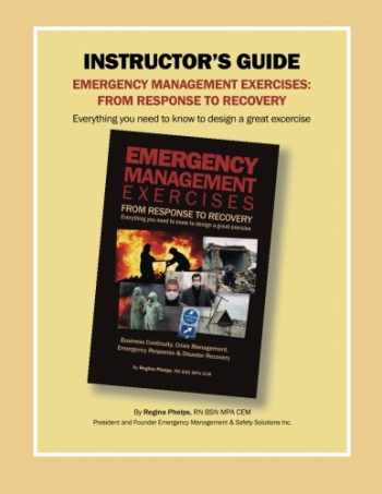 9780983114321-0983114323-Instructor's Guide: Emergency Management Exercises: From Response to Recovery: Everything You Need to Know to Design a Great Exercise