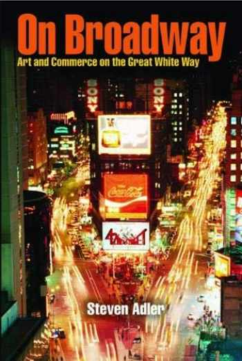 9780809325931-0809325934-On Broadway: Art and Commerce on the Great White Way
