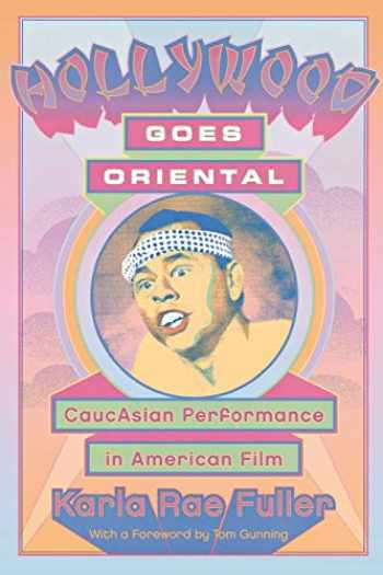9780814334676-0814334679-Hollywood Goes Oriental: CaucAsian Performance in American Film (Contemporary Approaches to Film and Media Series)