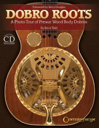 9781574243017-1574243012-Dobro Roots: A Photo Tour of Prewar Wood Body Dobros
