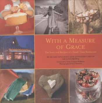 9780971936423-0971936420-With a Measure of Grace: The Story and Recipes of a Small Town Restaurant