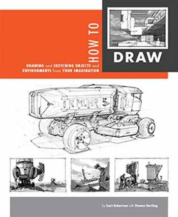 9781933492735-1933492732-How to Draw: drawing and sketching objects and environments from your imagination