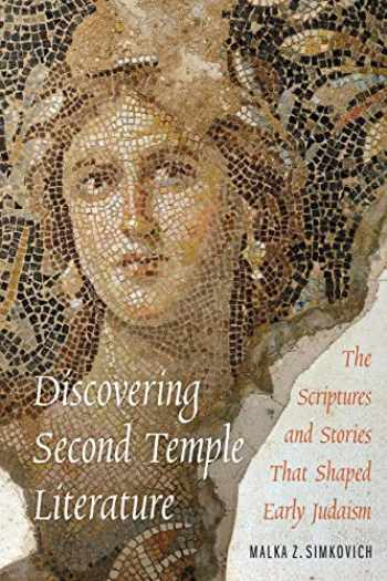 9780827612655-0827612656-Discovering Second Temple Literature: The Scriptures and Stories That Shaped Early Judaism