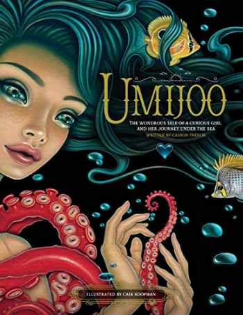 9781732860506-1732860505-Umijoo: The Wondrous Tale of a Curious Girl and Her Journey Under the Sea