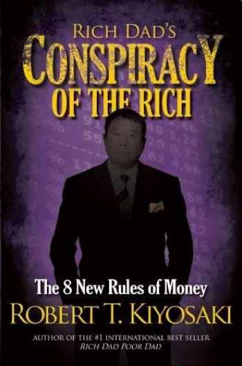 9781612680705-1612680704-Rich Dad's Conspiracy of the Rich: The 8 New Rules of Money