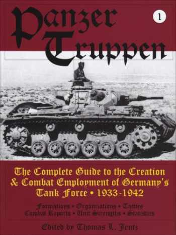 9780887409158-0887409156-Panzertruppen: The Complete Guide to the Creation & Combat Employment of Germany's Tank Force • 1933-1942 (Schiffer military history) (v. 1)