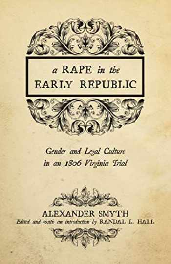 9780813169521-0813169526-A Rape in the Early Republic: Gender and Legal Culture in an 1806 Virginia Trial (New Directions In Southern History)