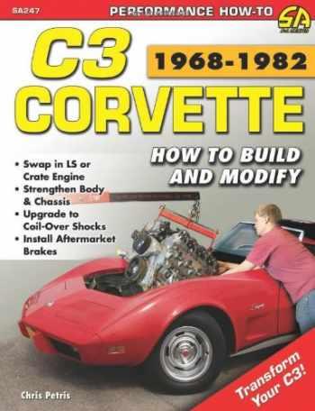 9781613250334-1613250339-Corvette C3 1968-1982: How to Build & Modify (Performance How-To)