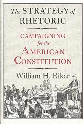 9780300061697-0300061692-The Strategy of Rhetoric: Campaigning for the American Constitution