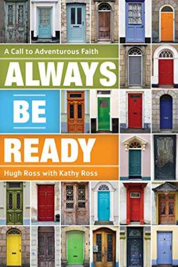 9781886653016-1886653011-Always Be Ready: A Call to Adventurous Faith