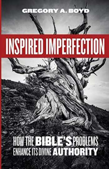 9781506455624-150645562X-Inspired Imperfection: How the Bible's Problems Enhance Its Divine Authority