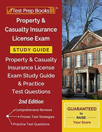 9781628457957-1628457953-Property and Casualty Insurance License Exam Study Guide: Property & Casualty Insurance License Exam Study Guide and Practice Test Questions [2nd Edition]