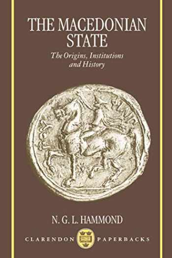 9780198149279-0198149271-The Macedonian State: Origins, Institutions, and History (Clarendon Paperbacks)