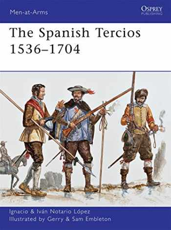 9781849087933-1849087938-The Spanish Tercios 1536-1704 (Men-at-Arms, Book 481)