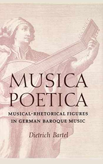 9780803212763-0803212763-Musica Poetica: Musical-Rhetorical Figures in German Baroque Music