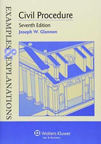 9781454815488-1454815485-Civil Procedure, 7th Edition (Examples & Explanations)