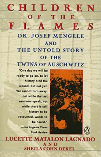 9780140169317-0140169318-Children of the Flames: Dr. Josef Mengele and the Untold Story of the Twins of Auschwitz
