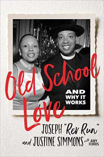 9780062939722-0062939726-Old School Love: And Why It Works