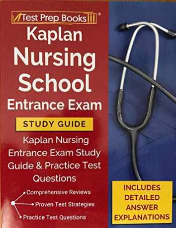 9781628458299-1628458291-Kaplan Nursing School Entrance Exam Study Guide: Kaplan Nursing Entrance Exam Study Guide & Practice Test Questions [Includes Detailed Answer Explanations]