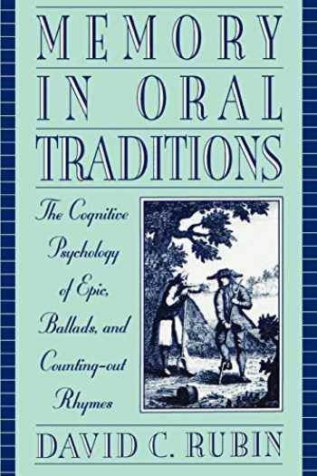 9780195120325-0195120329-Memory in Oral Traditions: The Cognitive Psychology of Epic, Ballads, and Counting-out Rhymes