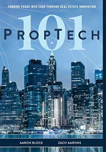 9781642250602-1642250600-PropTech 101: Turning Chaos Into Cash Through Real Estate Innovation