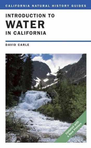 9780520260160-0520260163-Introduction to Water in California (California Natural History Guides)