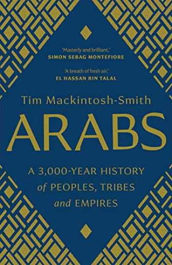 9780300251630-0300251637-Arabs: A 3,000-Year History of Peoples, Tribes and Empires