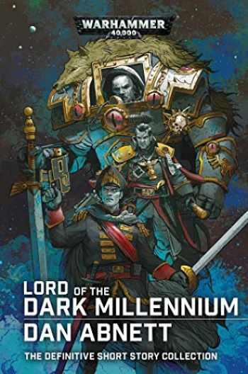 9781789991383-1789991382-Lord of the Dark Millennium: The Dan Abnett Collection (Warhammer 40,000)