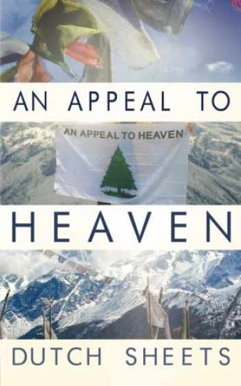 9781511540070-1511540079-An Appeal To Heaven: What Would Happen If We Did It Again