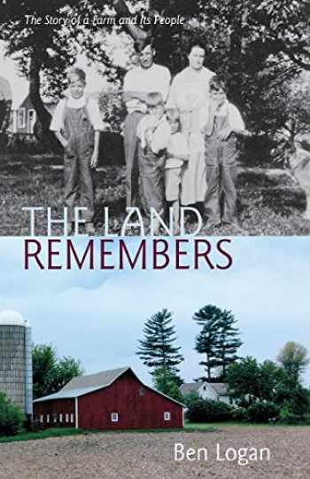 9780299309046-0299309045-The Land Remembers: The Story of a Farm and Its People
