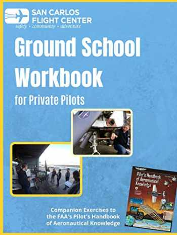 9780557100583-0557100585-Ground School Workbook for Private Pilots