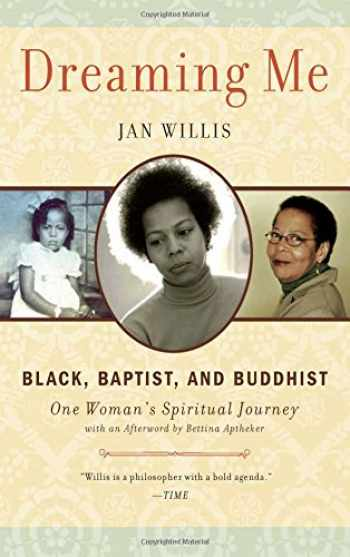 9780861715480-0861715489-Dreaming Me: Black, Baptist, and Buddhist ― One Woman's Spiritual Journey