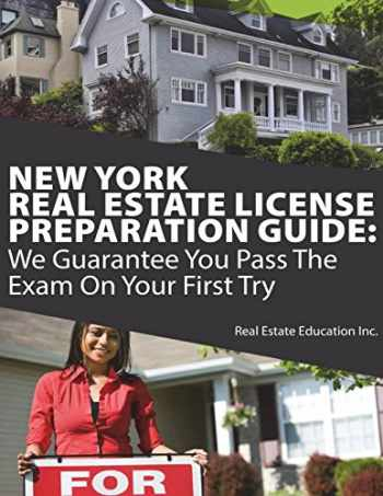 9781723024948-1723024945-New York Real Estate License Preparation Guide: We Guarantee You Pass The Exam On Your First Try
