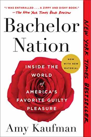 9781101985915-1101985917-Bachelor Nation: Inside the World of America's Favorite Guilty Pleasure
