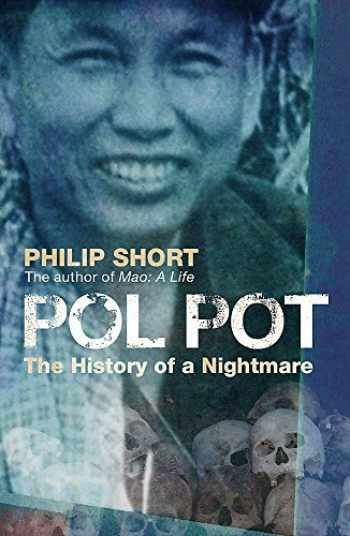9780719565694-0719565693-Pol Pot: The History of a Nightmare. Philip Short