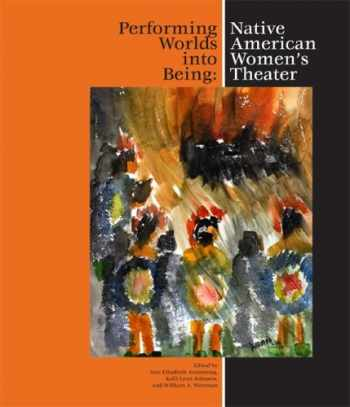 9781424331123-1424331129-Performing Worlds into Being: Native American Women's Theater