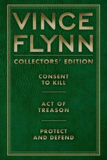 9781451660555-1451660553-Vince Flynn Collectors' Edition #3: Consent to Kill, Act of Treason, and Protect and Defend