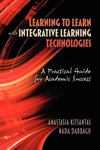 9781607523024-1607523027-Learning to Learn with Integrative Learning Technologies: A Practical Guide for Academic Success (NA)