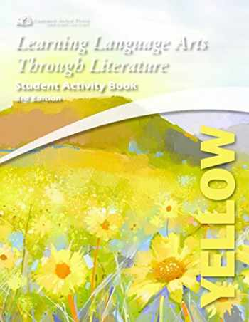 9781929683420-1929683421-Learning Language Arts Through Literature, The Yellow Book, Student Activity Book, 3rd Edition