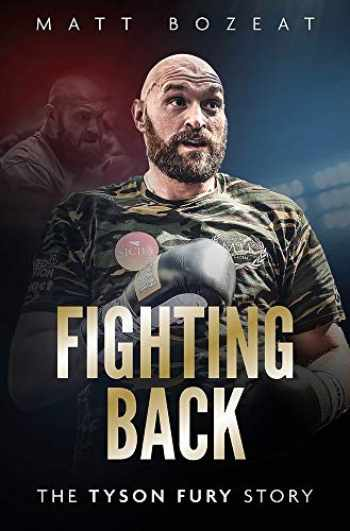 9781785315527-1785315528-Fighting Back: The Tyson Fury Story