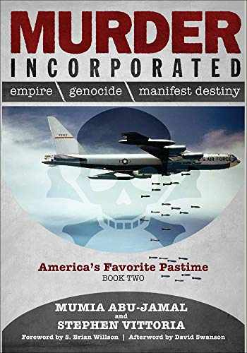 9780998960067-0998960063-Murder Incorporated - America's Favorite Pastime: Book Two (Empire, Genocide, and Manifest Destiny)