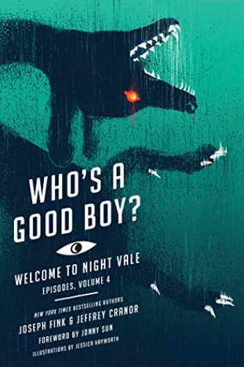 9780062798114-0062798111-Who's a Good Boy?: Welcome to Night Vale Episodes, Vol. 4