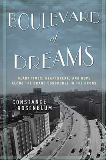 9780814777244-0814777244-Boulevard of Dreams: Heady Times, Heartbreak, and Hope along the Grand Concourse in the Bronx