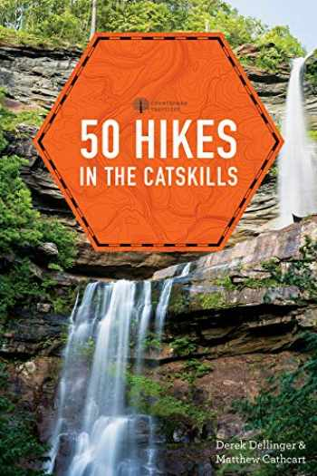 9781682680407-1682680401-50 Hikes in the Catskills (Explorer's 50 Hikes)